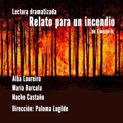Alba Loureiro, María Barcala e Nacho Castaño interpretarán 'Relato para un incendio', do dramaturgo Ernesto Is