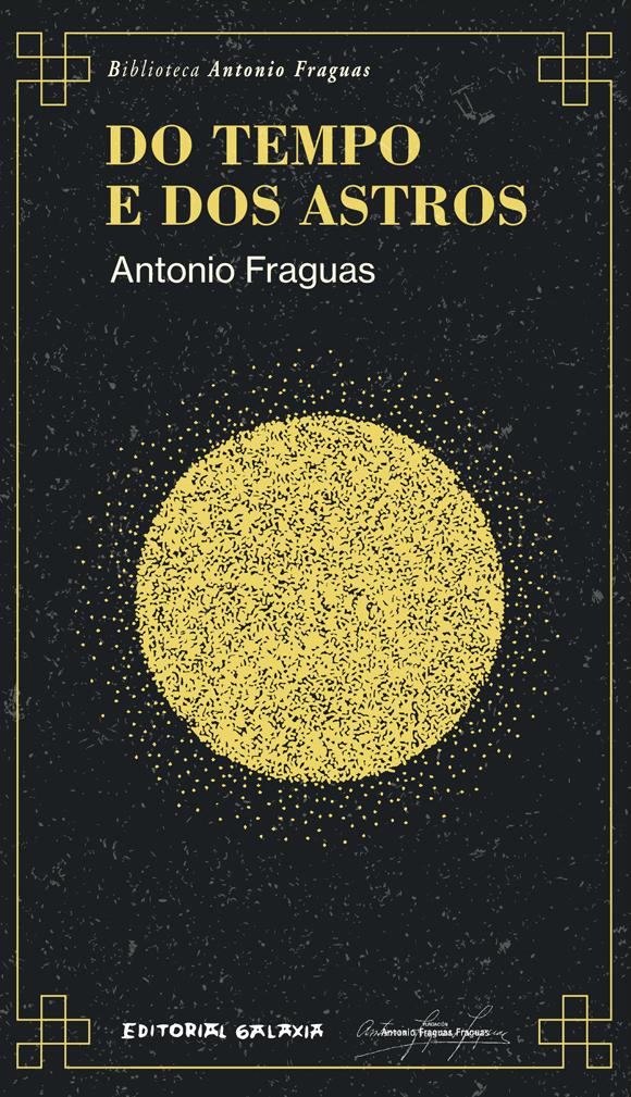 Galaxia reedita textos etnográficos de Fraguas en <i>Do tempo e dos astros</i>