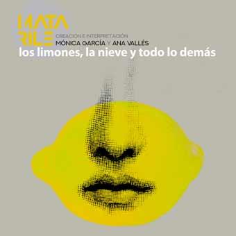 'Los limones, la nieve y todo lo demás' está interpretado e dirixido a dúo por Ana Vallés e Mónica García