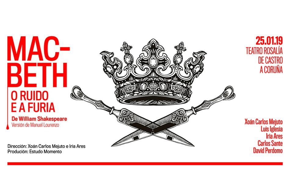 Estudio Momento estrea 'Macbeth. O ruído e a furia' na Coruña