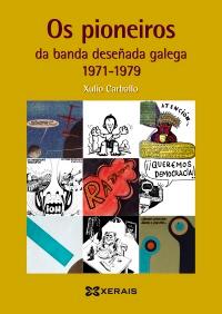 Xerais publica un libro sobre os pioneiros da banda deseñada galega nos anos 70