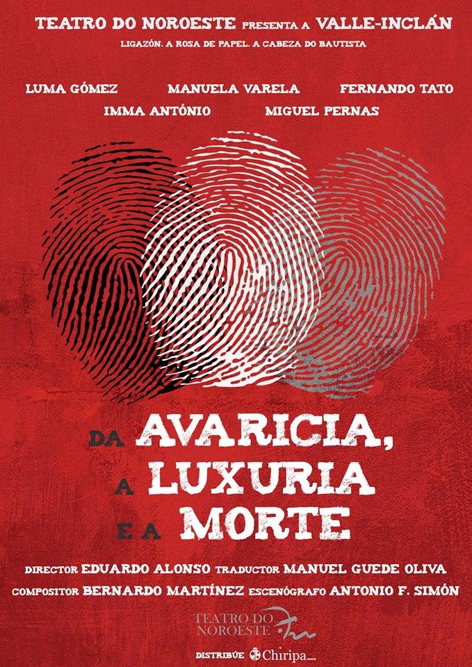 Teatro do Noroeste representará en 2018 'Da avaricia, a luxuria e a morte' de Valle-Inclán