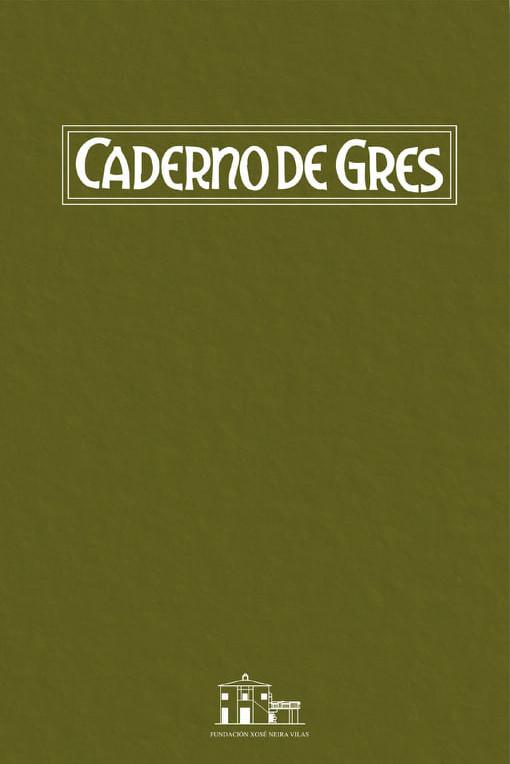 A Fundación Neira Vilas presenta o <i>Caderno de Gres</i>