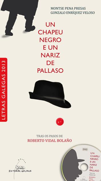 Presenta <i>Un chapeu negro e un nariz de pallaso</i>