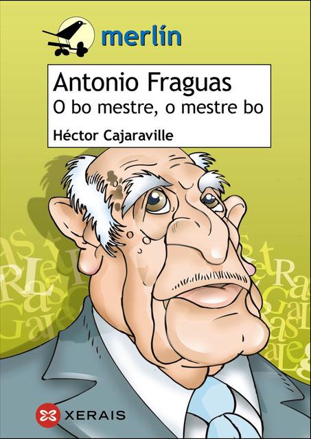 Héctor Cajaraville asina <i>Antonio Fraguas. O bo mestre, o mestre bo</i>