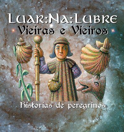 Luar na Lubre avanzan dous temas do seu seguinte disco sobre o Camiño de Santiago