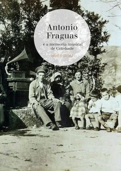 aCentral Folque lanza <i>Antonio Fraguas e a memoria musical de Cotobade</i>