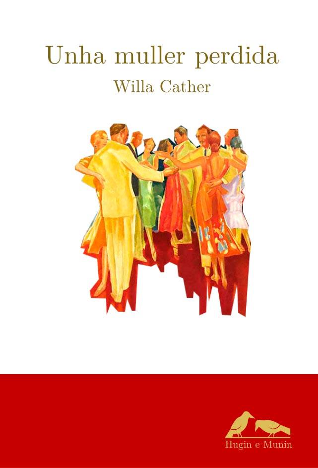 O xurado premiou o seu traballo coa novela 'Unha muller perdida' de Willa Cather