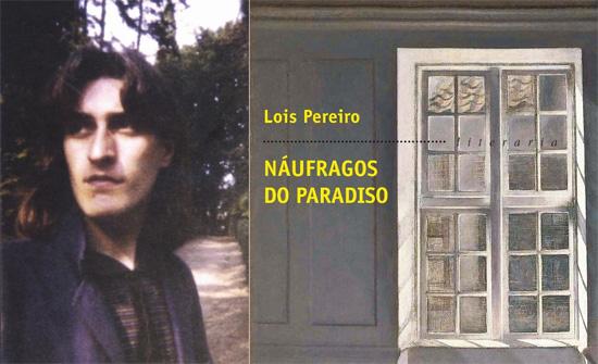 Continúan os lanzamentos editoriais arredor da figura de Lois Pereiro, homenaxeado no Día das Letras Galegas deste 2011
