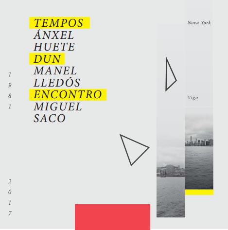 Ánxel Huete, Manel Lledós, Miguel Saco, Tempos dun encontro