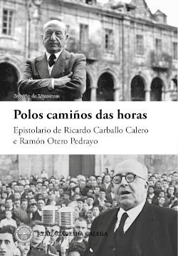A correspondencia entre Carballo Calero e Otero Pedrayo achega luz ao galeguismo do exilio interior