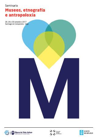 Compostela e Vigo albergarán o Seminario <i>Museos, etnografía e antropoloxía</i>