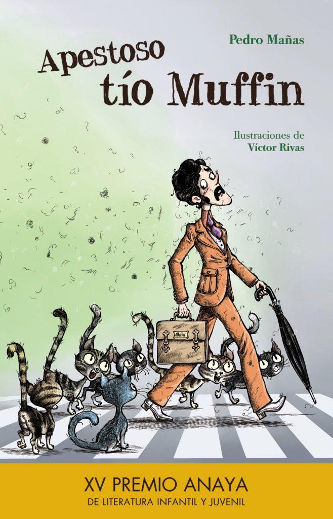 <i>Apestoso tío Muffin</i> está publicado por Anaya con texto de Pedro Mañas