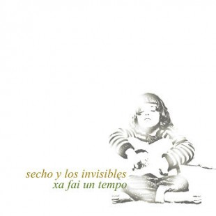 Secho y los invisibles debutan con <i>Xa fai un tempo</i>