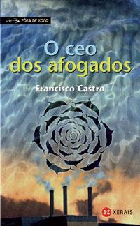 Portada de O ceo dos afogados. Autor   Francisco Castro