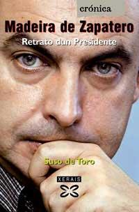 Portada de Madeira de Zapatero. Autor   Suso de Toro