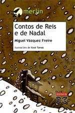 Portada de Contos de Reis e de Nadal. Autor   Miguel Vázquez Freire