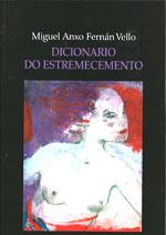 Portada de Dicionario do estremecemento. Autor   Miguel Anxo Fernan-Vello