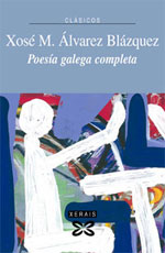 Portada de Poesía Galega Completa. Autor   Xosé María Álvarez Blázquez