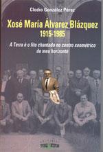 Portada de Xosé María Álvarez Blázquez (1915-1985). Autor   Clodio González Pérez