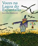 Portada de Voces na Lagoa do Espantallo. Autor   Xan López Domínguez