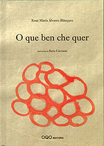 Portada de O que ben che quer. Autor   Xosé María Álvarez Blázquez
