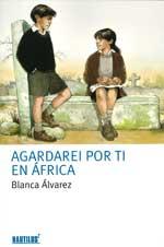 Portada de Agardarei por ti en África. Autor    Mª Isabel Soto López