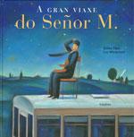 Portada de A gran viaxe do Señor M.. Autor   Pedro A. Almeida