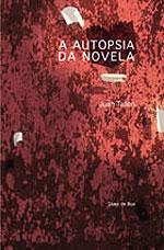 Portada de A autopsia da novela. Autor   Juan Tallón Salgado