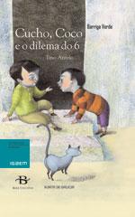 Portada de Cucho, Coco e o dilema do 6. Autor   Tino Antelo