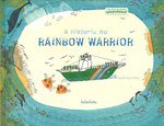Portada de A historia do Rainbow Warrior. Autor   Laura Almazán