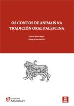 Portada de Os contos de animais na tradición oral palestina. Autor   Moncho Iglesias Míguez