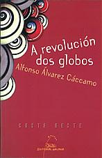 Portada de A revolución dos globos. Autor   Alfonso Álvarez Cáccamo
