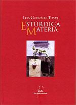 Portada de Estúrdiga materia. Autor   Luís G. Tosar