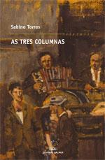 Portada de As tres columnas. Autor   Sabino Torres Ferrer