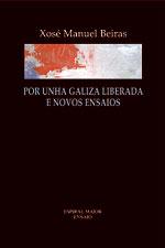 Portada de Por unha Galiza liberada e novos ensaios. Autor   Xosé Manuel Beiras Torrado