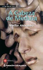 Portada de A Cabeza de Medusa. Autor   Marilar Aleixandre