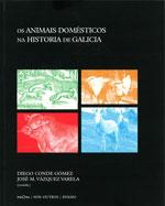 Portada de Os animais domésticos na Historia de Galicia. Autor   Diego Conde Gómez