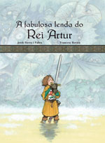 Portada de A fabulosa lenda do Rei Artur. Autor   Francesc Rovira