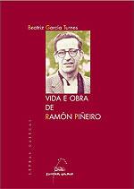 Portada de Vida e obra de Ramón Piñeiro. Autor   Beatriz García Turnes
