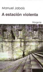 Portada de A estación violenta. Autor   Manuel Jabois