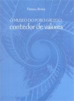 Portada de O Museo do Pobo Galego, contedor de valores