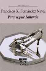 Portada de Para seguir bailando. Autor   Francisco Xosé Fernández Naval