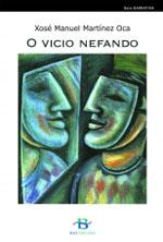Portada de O vicio nefando. Autor   Xosé Manuel Martínez Oca