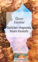 Portada de Galicia rhapsody, blues escocés. Autor   Óliver Escobar