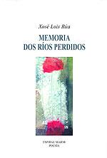 Portada de Memoria dos ríos perdidos. Autor   Xosé Lois Rúa