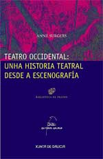 Portada de Teatro occidental: unha historia teatral desde a escenografía. Autor   Inmaculada Lopez Silva