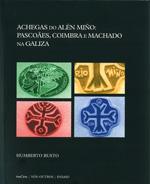 Portada de Achegas  do alén Miño: Pascoâes, Coimbra e Machado na Galiza. Autor