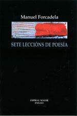 Portada de Sete leccións de poesía. Autor   Manuel Forcadela