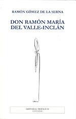 Portada de Don Ramón María del Valle -Inclán. Autor   María Fe González